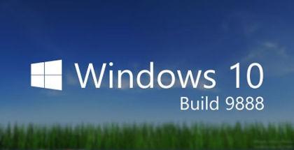Windows 10 Build 9888, Win10 internal builds, Windows 10 leaks